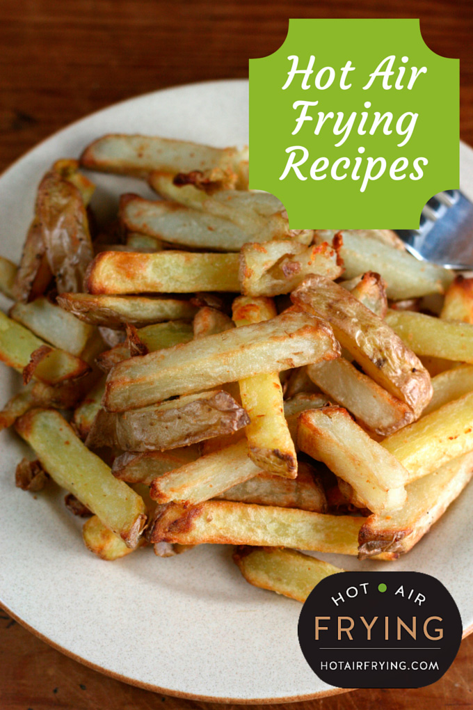Hot Air Frying Recipes