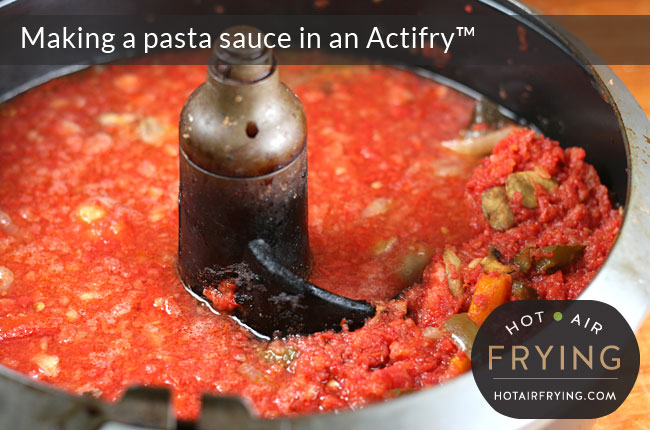Making a pasta sauce in an Actifry