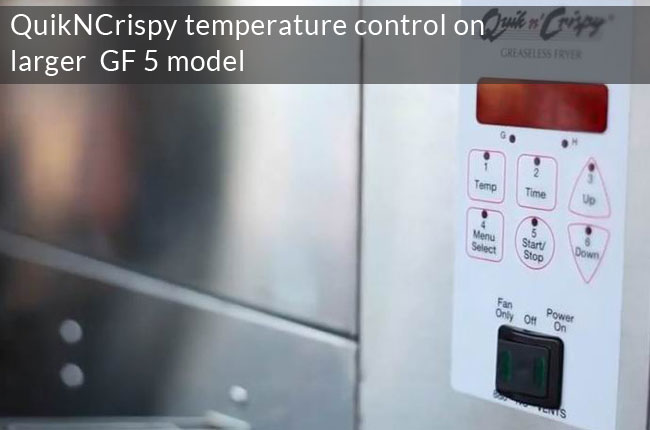 Temperature control on GF 5 quik N crispy