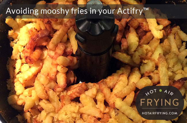 avoiding-mooshy-fries in your actifry