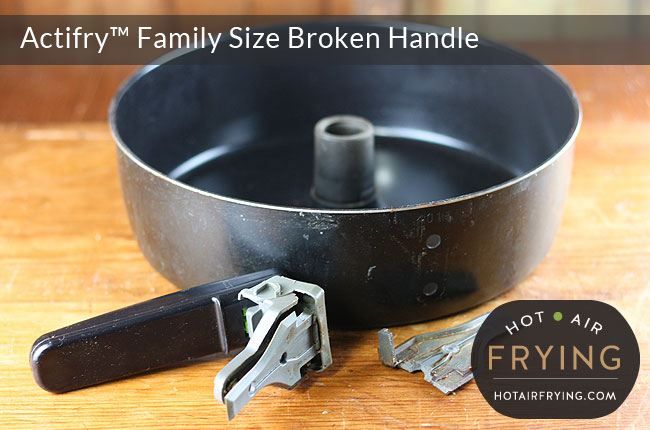 broken actifry pan handle family size