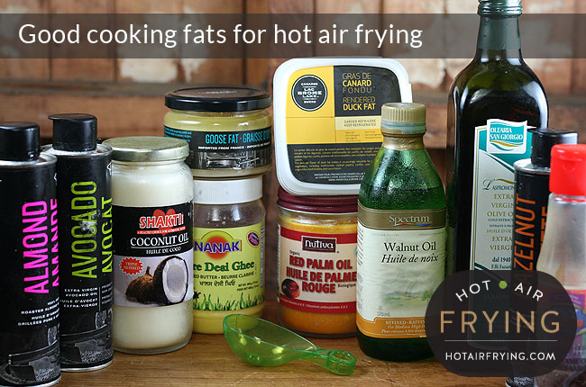 Good fats for hot air fryers