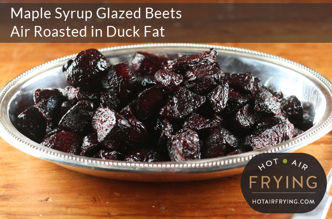 Maple-Syrup Glazed Beets Air Roasted in Duck Fat