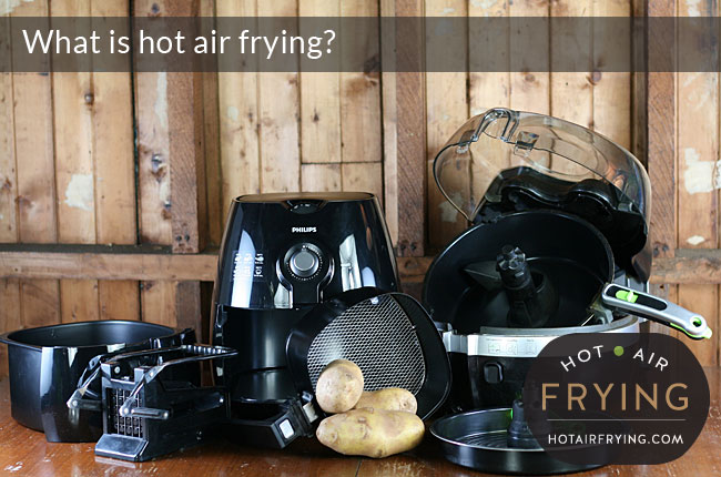 what-is-hot-air-frying